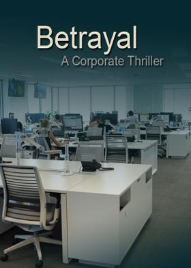 Betrayal-A Corporate Thriller