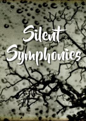 Silent Symphonies