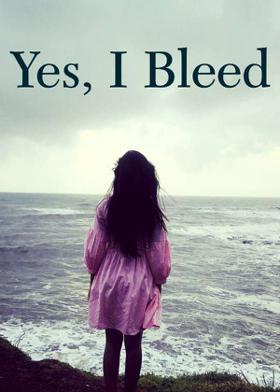 Yes, I Bleed