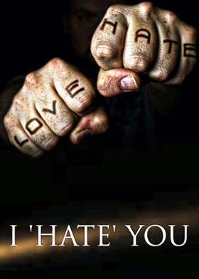 I 'HATE' YOU