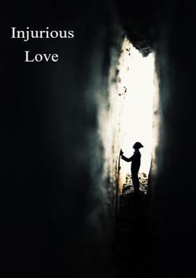 Injurious Love