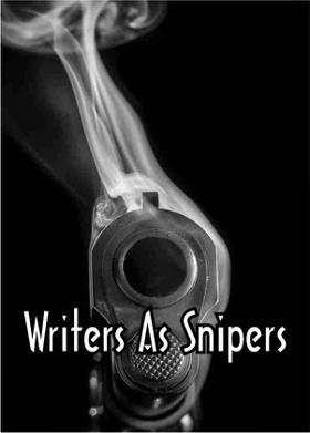 Writers As Snipers
