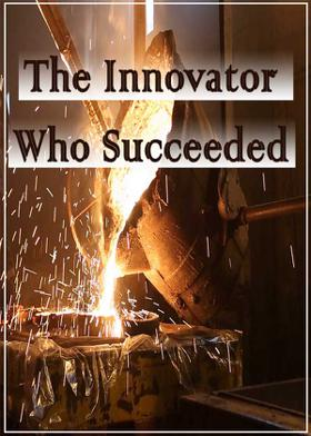 The Innovator Who Succeeded