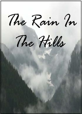 THE RAIN IN THE HILLS