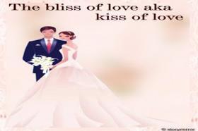 The Bliss Of Love Aka Kiss Of Love
