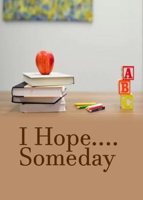 I Hope....Someday