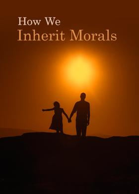 How We Inherit Morals