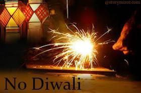 No Diwali!