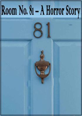 Room No. 81 – A Horror Story