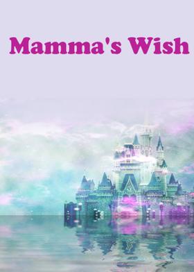 Mamma's Wish