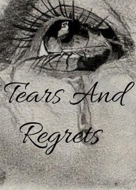 Tears And Regrets