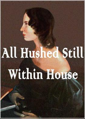 All Hushed Still Within House