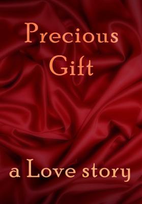 Precious Gift - A Love Story