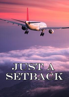 Just A Setback