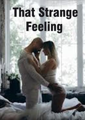 That Strange Feeling