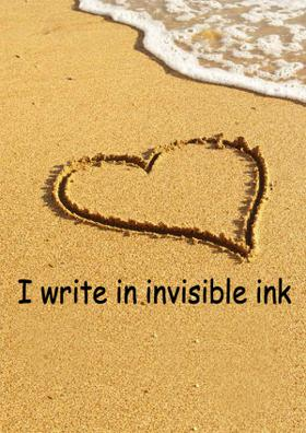 I Write In Invisible Ink
