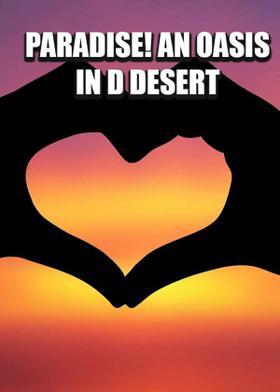 Paradise! An Oasis In D Desert