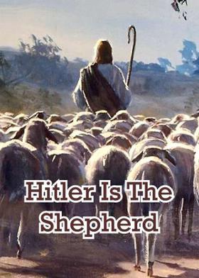 Hitler Is The Shepherd