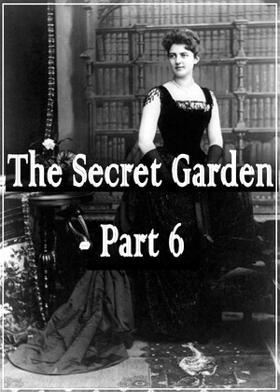 The Secret Garden - Part6