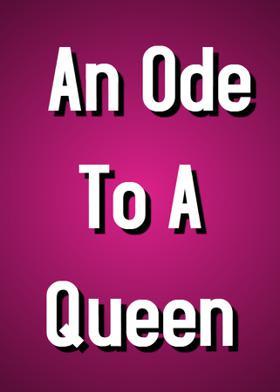An Ode To A Queen