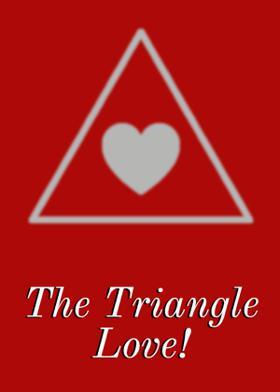 The Triangle Love!