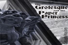 ¬The Grotesque And The Paper Princess