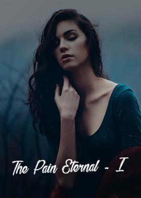 The Pain Eternal - I