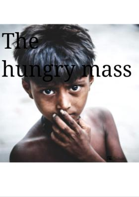 The Hungry Mass