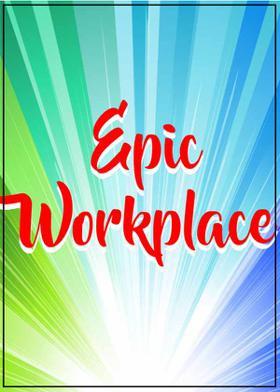 Epic Workplace