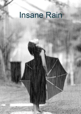 Insane Rain