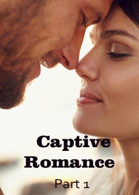 Captive Romance Part 1