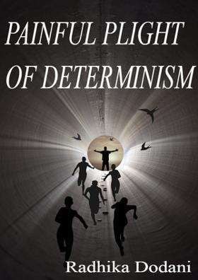 Painful Plight Of Determinism