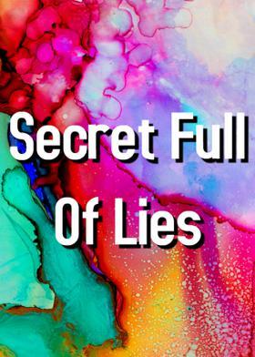 Secret Full Of Lies