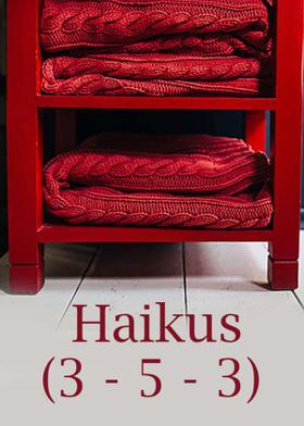 Haikus (3 - 5 - 3)