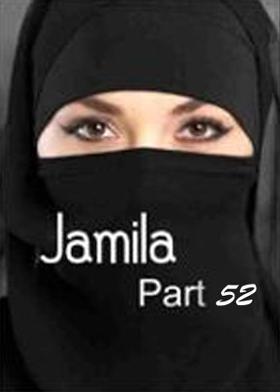 Jamila Part 52