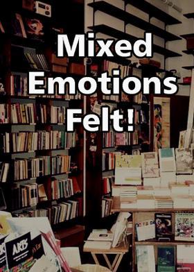 Mixed Emotions Felt!