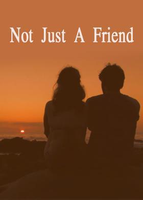 Not Just A Friend