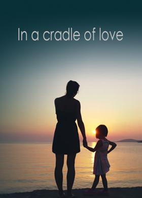 In a cradle of love