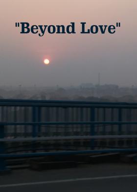 """Beyond Love"""