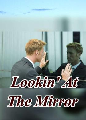 Lookin' At The Mirror