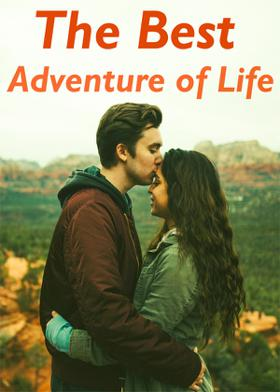 The Best Adventure Of Life