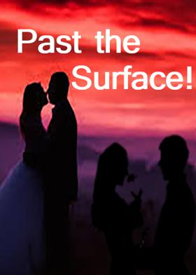 Past the Surface!