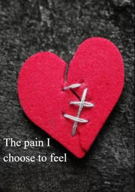The Pain I Choose To Feel