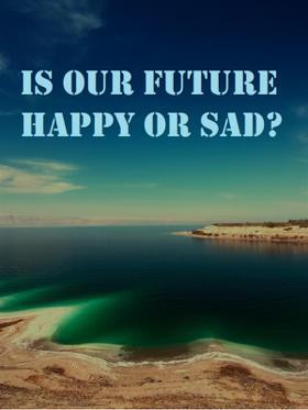 Is Our Future Happy Or Sad?