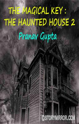 The Magical Key : The Haunted House 2