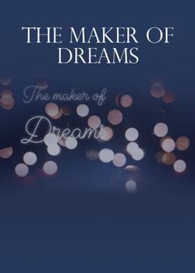 The Maker Of Dreams