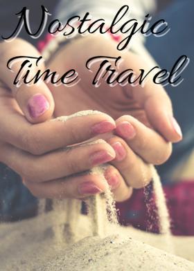Nostalgic Time Travel