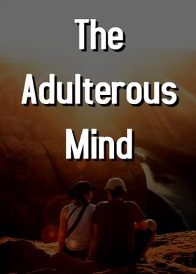 The Adulterous Mind