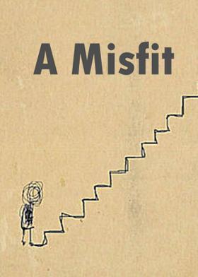 A Misfit...