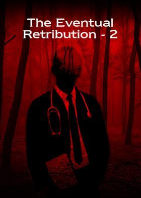 The Eventual Retribution - 2